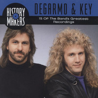 DeGarmo & Key - History Makers: 15 Of The Band's Greatest Recordings