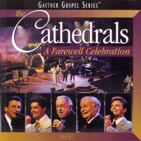 The Cathedrals - The Cathedrals - A Farewell Celebration