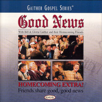 Bill & Gloria Gaither - Good News