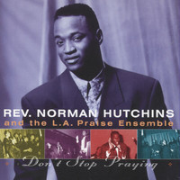 Norman Hutchins - Don't Stop Praying