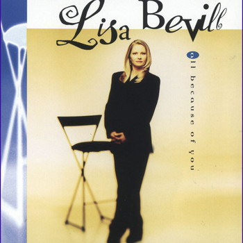 Lisa Bevill - All Because Of You