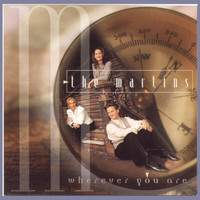 The Martins - Wherever You Are