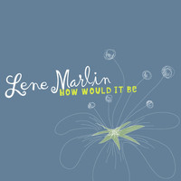 Lene Marlin - How Would It Be