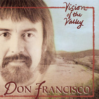 Don Francisco - Vision Of The Valley