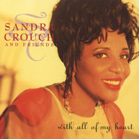 Sandra Crouch - With All Of My Heart