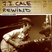 J.J. Cale - Rewind - The Unreleased Recordings