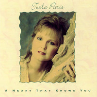 Twila Paris - A Heart That Knows You