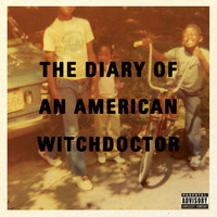 Witchdoctor - Diary Of An American Witchdoctor