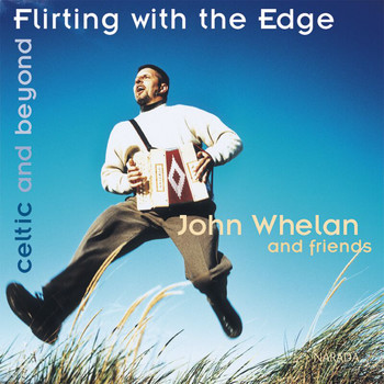 John Whelan - Flirting With The Edge