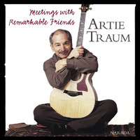 Artie Traum - Meetings With Remarkable Friends