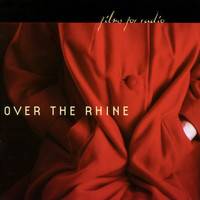 Over The Rhine - Films For Radio (Explicit)