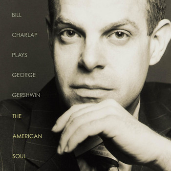 Bill Charlap - Plays George Gershwin: The American Soul