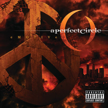 A Perfect Circle - eMOTIVe (Explicit)