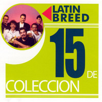 Latin Breed - 15 De Coleccion