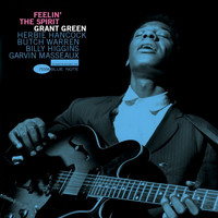 Grant Green - Feelin' The Spirit (Remastered)