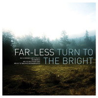 Far-Less - Turn To The Bright