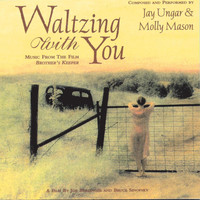 "Jay Ungar - Waltzing With You (Music From The Film ""Brother's Keeper"")"