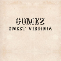 Gomez - Sweet Virginia