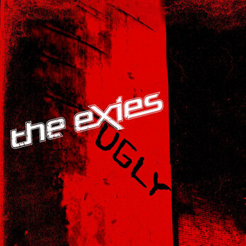 The Exies - Ugly