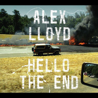 Alex Lloyd - Hello The End