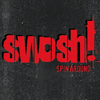 Swosh - Spin Around
