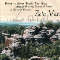 Zola Van - River To River Trail: The Hike through Shawnee National Forest in Southern Illinois