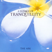 The Ark - The Voyage Of Tranquility