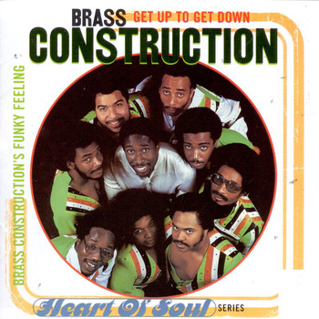 Brass Construction - Get Up To Get Down:  Brass Construction's Funky Feeling