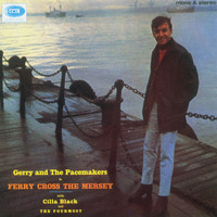 Gerry & The Pacemakers - Ferry Cross The Mersey [Mono And Stereo Version] (Mono And Stereo Version)