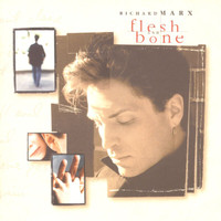 Richard Marx - Flesh And Bone (Intl. World Territory)
