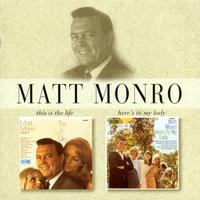 Matt Monro - This Is The Life/Here's To My Lady
