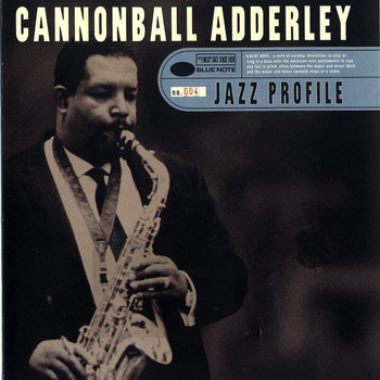Cannonball Adderley - Jazz Profile: Cannonball Adderley