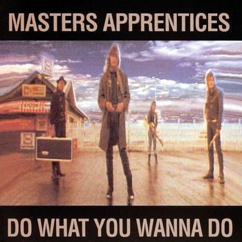Masters Apprentices - Do What You Wanna Do