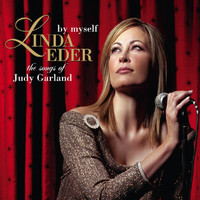 Linda Eder - By Myself: The Songs Of Judy Garland