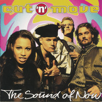 Cut 'N' Move - The Sound Of Now