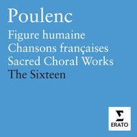 Harry Christophers/The Sixteen - Poulenc: Sacred Works