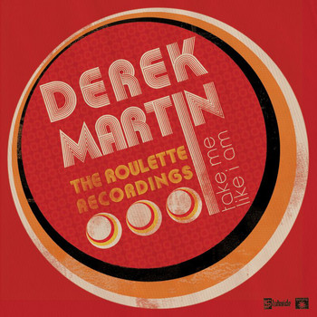 Derek Martin - Take Me Like I Am - The Roulette Recordings