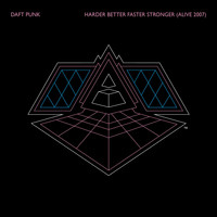 Daft Punk - Harder, Better, Faster, Stronger (Alive Radio Edit 2007)