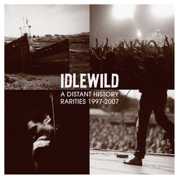Idlewild - A Distant History: Rarities 1997 - 2007