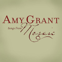 Amy Grant - Songs From Mosaic