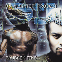 DJ Aligator Project - Payback Time