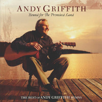 Andy Griffith - Bound For The Promised Land