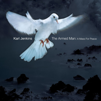 Karl Jenkins - The Armed Man: A Mass For Peace