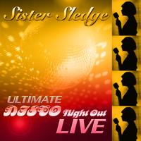 Sister Sledge - Ultimate Disco Night Out 'Live'
