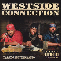 Westside Connection - Terrorist Threats (Explicit)
