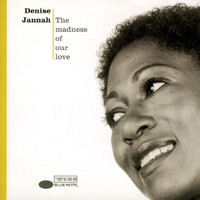 Denise Jannah - The Madness Of Our Love