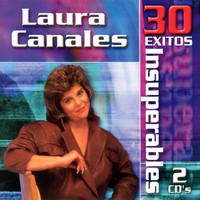 Laura Canales - 30 Exitos Insuperables