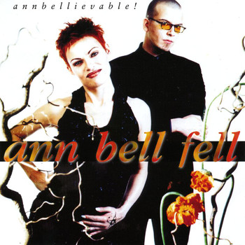 Ann Bell Fell - Annbelievable (Explicit)