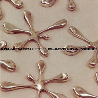 Plastilina Mosh - Aquamosh