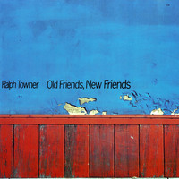 Ralph Towner - Old Friends, New Friends